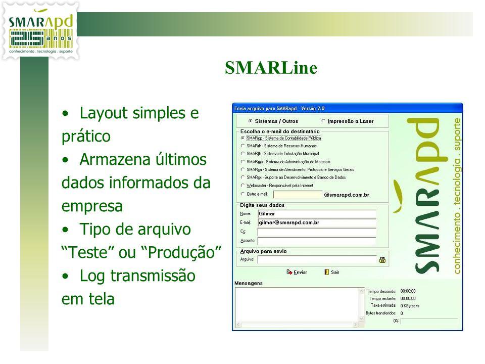 SMARLine Layout simples e prático Armazena últimos dados informados da
