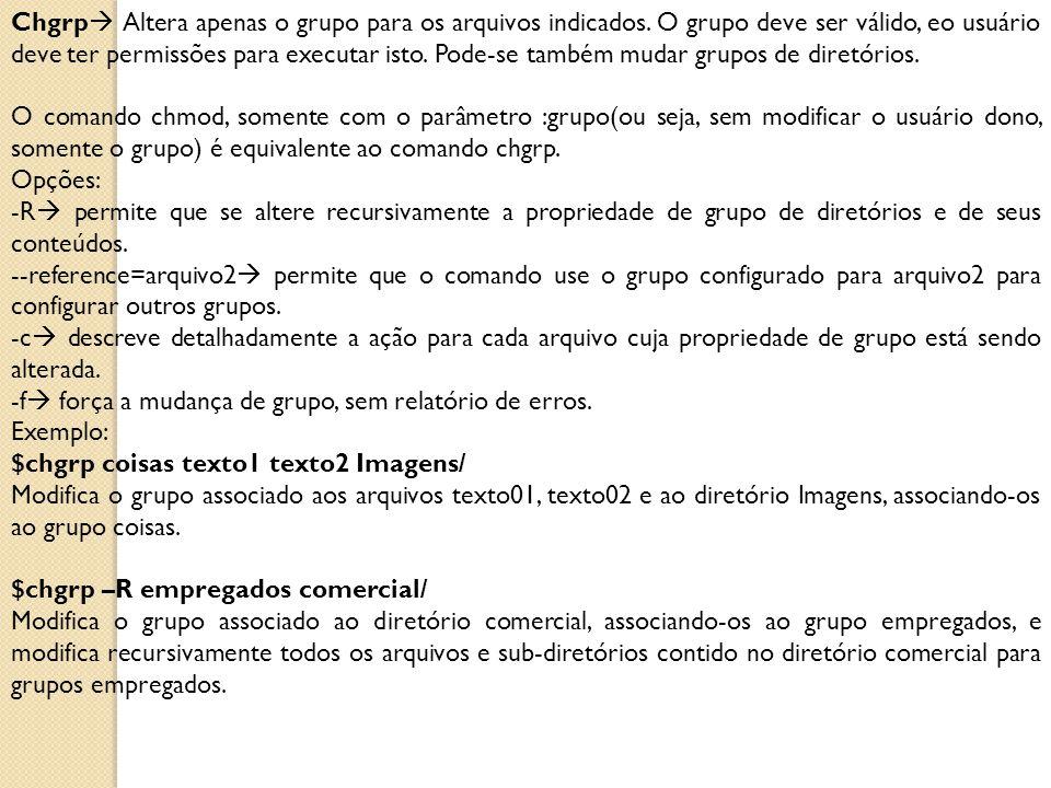 Chgrp Altera apenas o grupo para os arquivos indicados