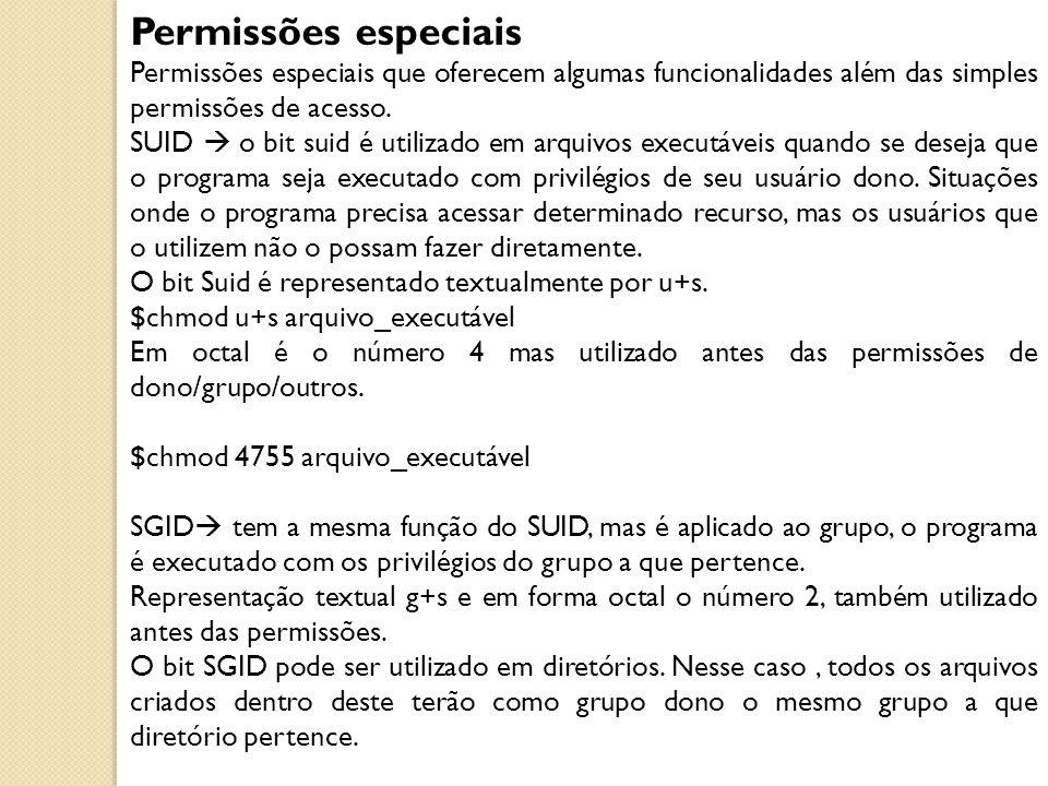 Permissões especiais Permissões especiais que oferecem algumas funcionalidades além das simples permissões de acesso.