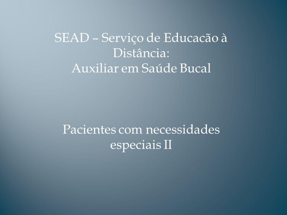 SEAD – Serviço de Educacão à Distância: Auxiliar em Saúde Bucal