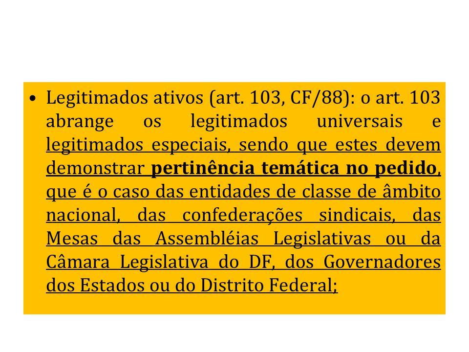 Legitimados ativos (art. 103, CF/88): o art