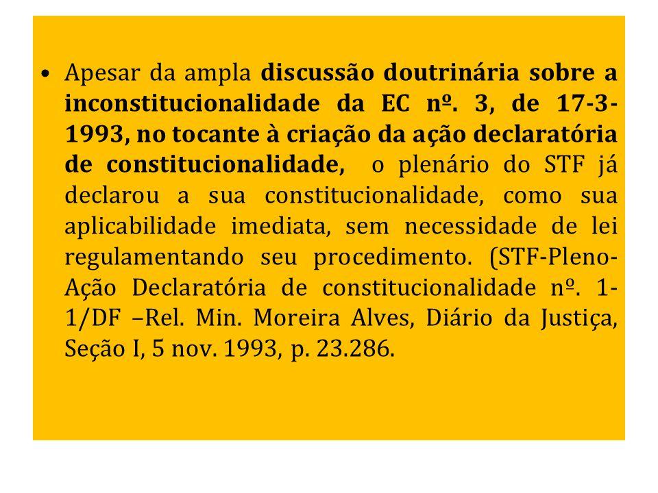 Apesar da ampla discussão doutrinária sobre a inconstitucionalidade da EC nº.