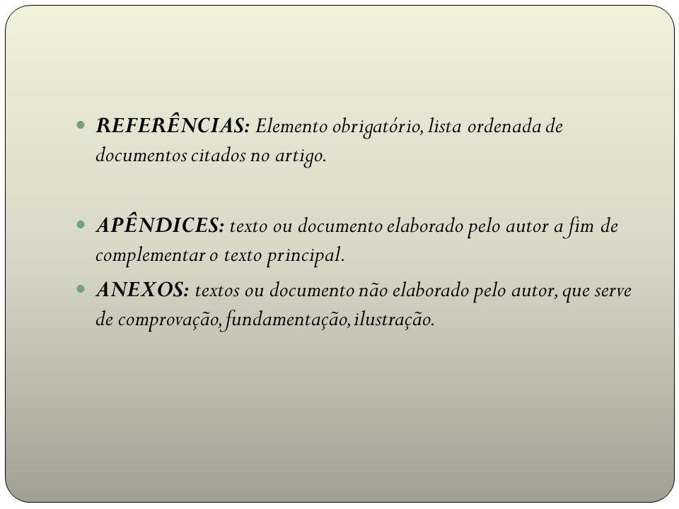 REFERÊNCIAS: Elemento obrigatório, lista ordenada de documentos citados no artigo.