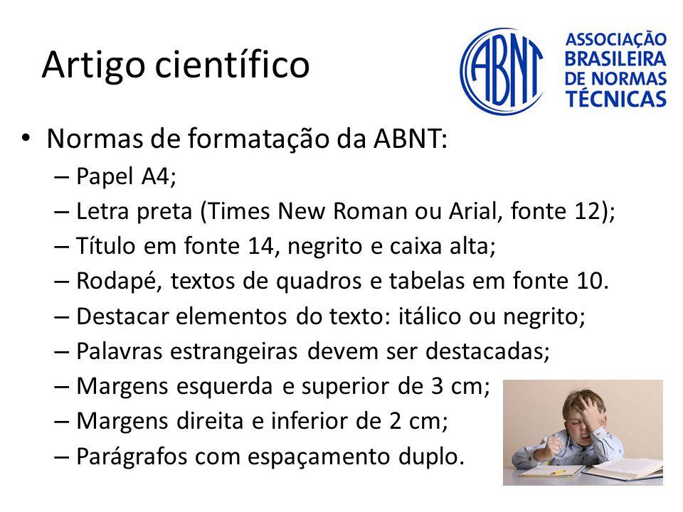 Artigo científico Normas de formatação da ABNT: Papel A4;