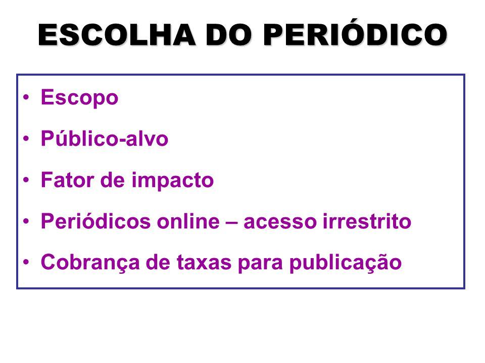 ESCOLHA DO PERIÓDICO Escopo Público-alvo Fator de impacto