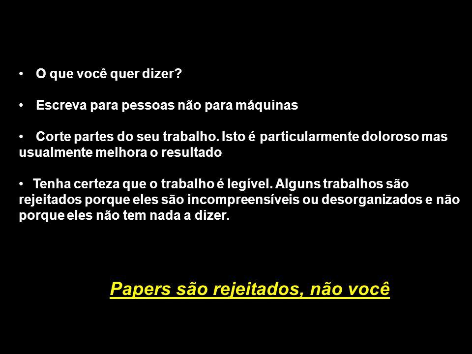 Papers são rejeitados, não você