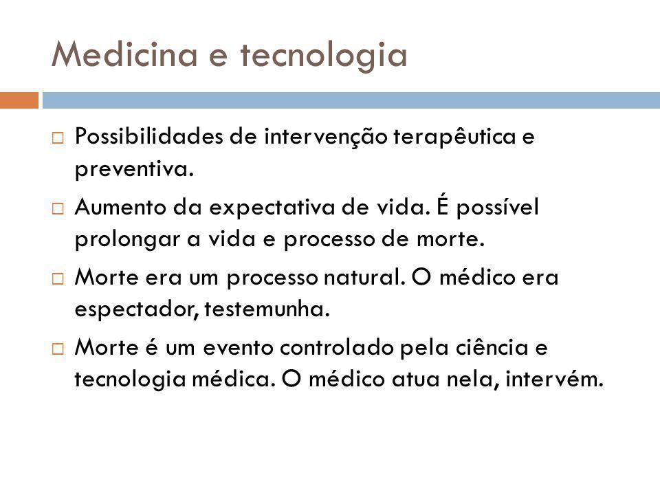 Medicina e tecnologia Possibilidades de intervenção terapêutica e preventiva.