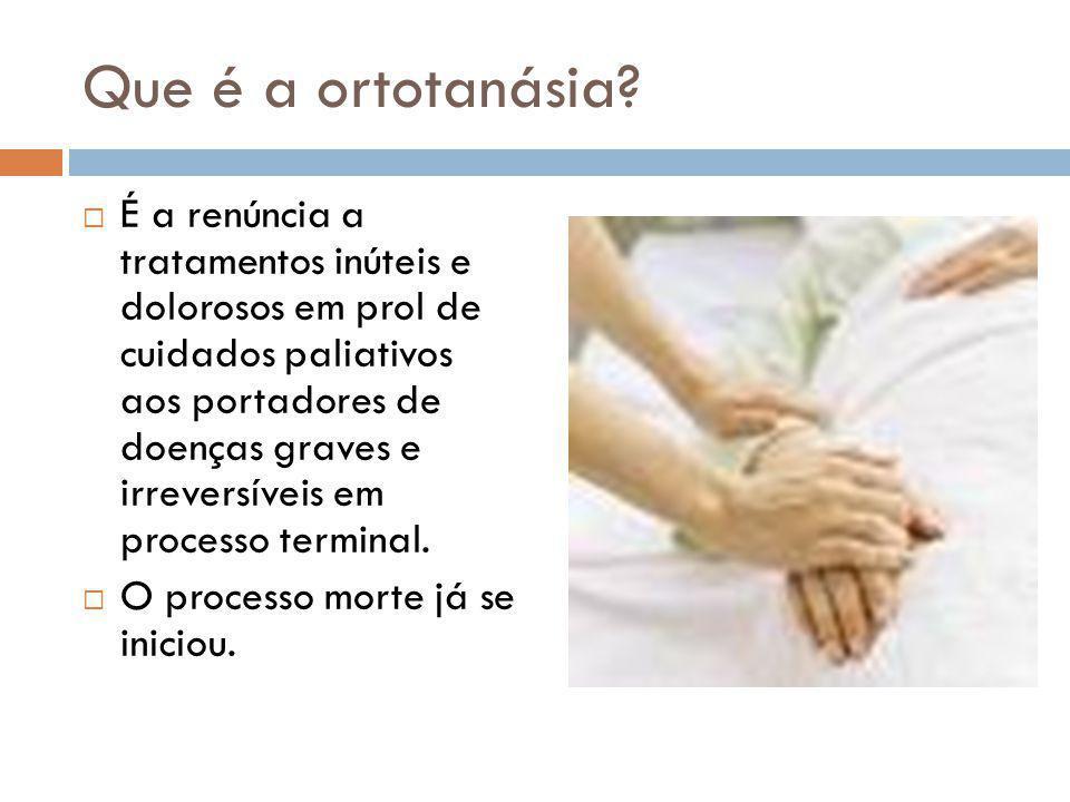 Que é a ortotanásia