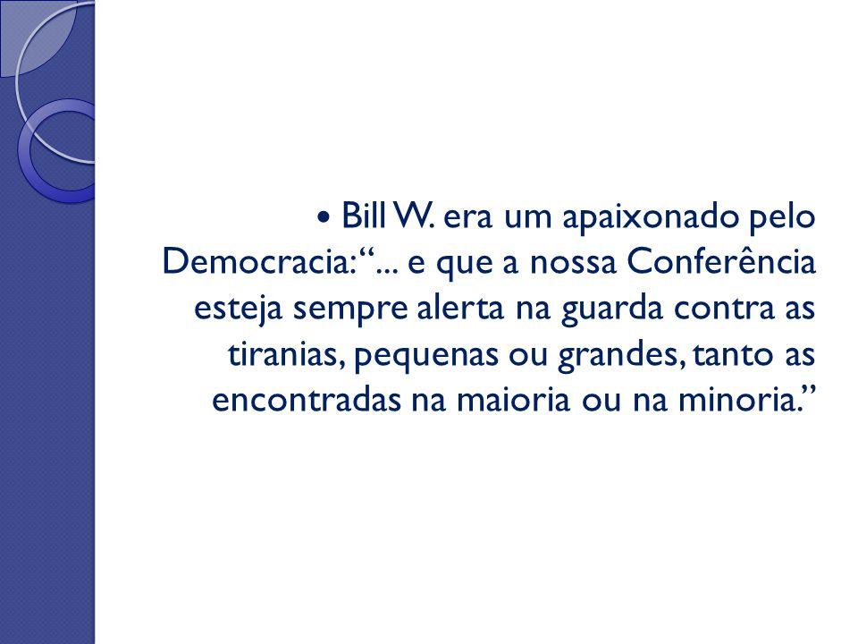 Bill W. era um apaixonado pelo Democracia: