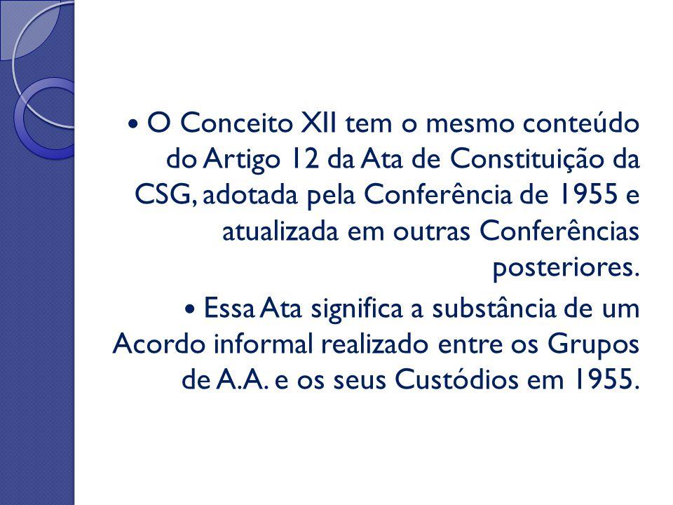 O Conceito XII tem o mesmo conteúdo do Artigo 12 da Ata de Constituição da CSG, adotada pela Conferência de 1955 e atualizada em outras Conferências posteriores.