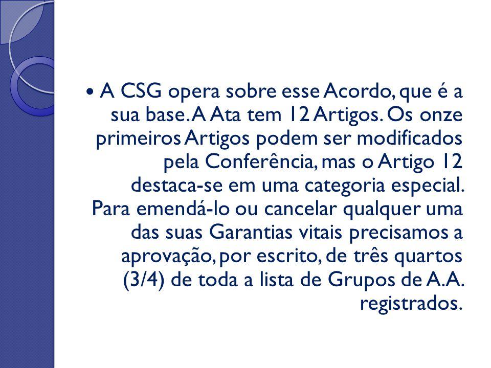 A CSG opera sobre esse Acordo, que é a sua base. A Ata tem 12 Artigos