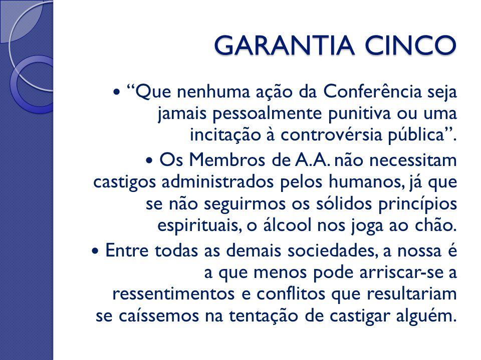 GARANTIA CINCO Que nenhuma ação da Conferência seja jamais pessoalmente punitiva ou uma incitação à controvérsia pública .