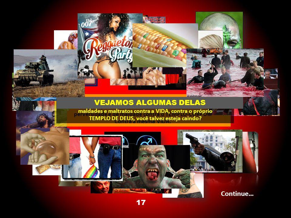VEJAMOS ALGUMAS DELAS Continue… 17