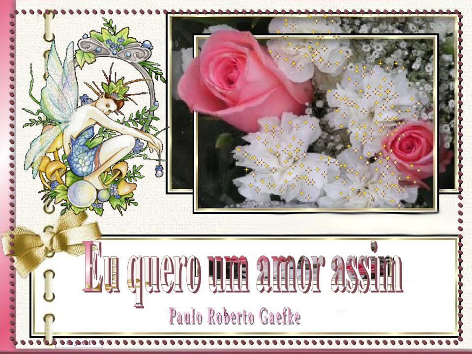 Eu quero um amor assim Paulo Roberto Gaefke