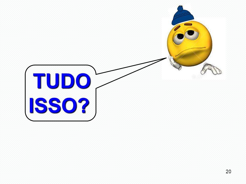 TUDO ISSO