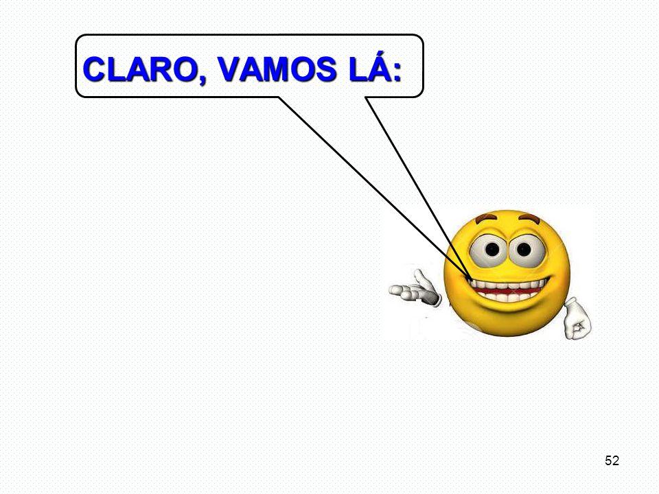 CLARO, VAMOS LÁ: