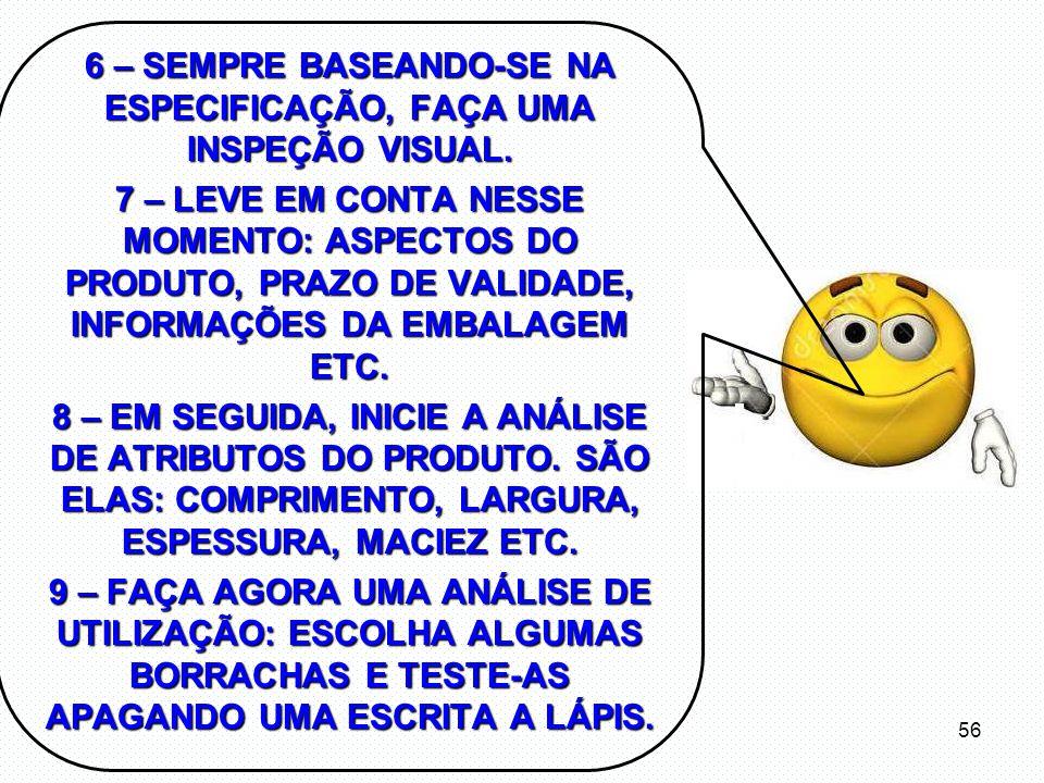 6 – SEMPRE BASEANDO-SE NA ESPECIFICAÇÃO, FAÇA UMA INSPEÇÃO VISUAL.