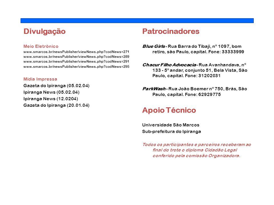 Divulgação Patrocinadores Apoio Técnico Meio Eletrônico Mídia Impressa