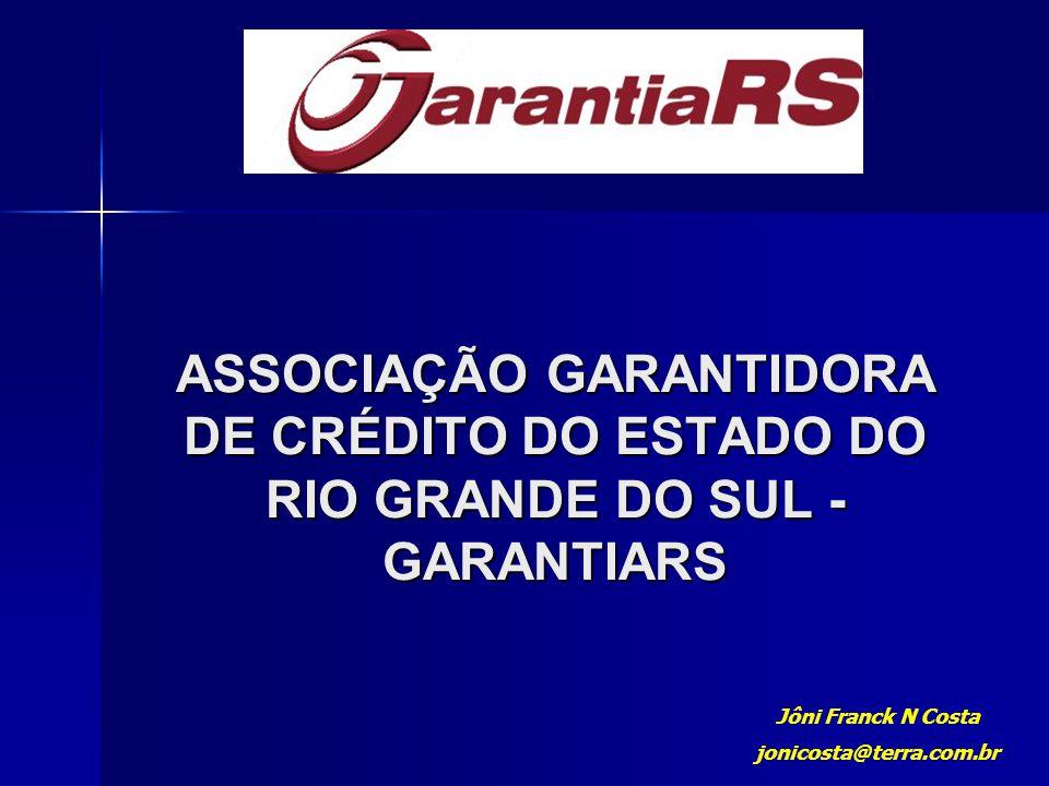 ASSOCIAÇÃO GARANTIDORA DE CRÉDITO DO ESTADO DO RIO GRANDE DO SUL - GARANTIARS