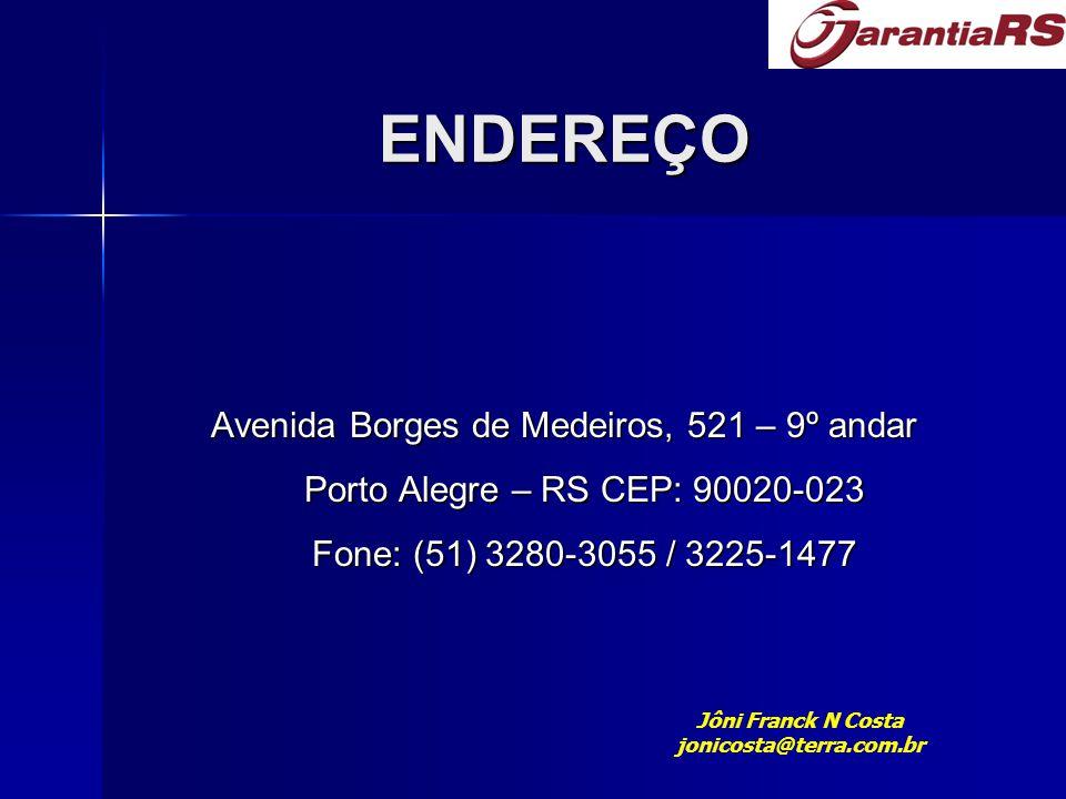 ENDEREÇO Avenida Borges de Medeiros, 521 – 9º andar Porto Alegre – RS CEP: 90020-023 Fone: (51) 3280-3055 / 3225-1477.