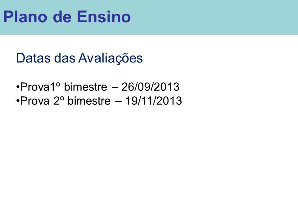 Plano de Ensino Datas das Avaliações Prova1º bimestre – 26/09/2013