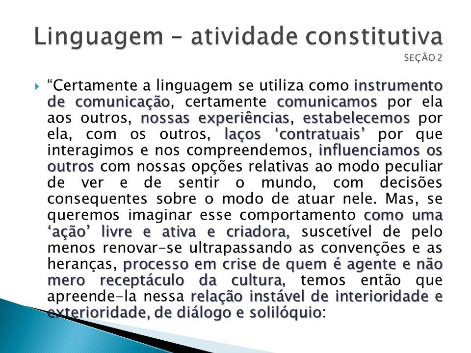 Linguagem – atividade constitutiva SEÇÃO 2