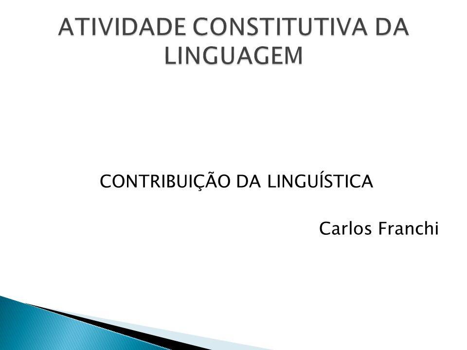 ATIVIDADE CONSTITUTIVA DA LINGUAGEM