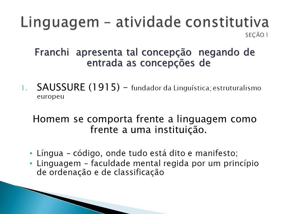 Linguagem – atividade constitutiva SEÇÃO 1