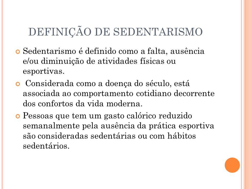 DEFINIÇÃO DE SEDENTARISMO