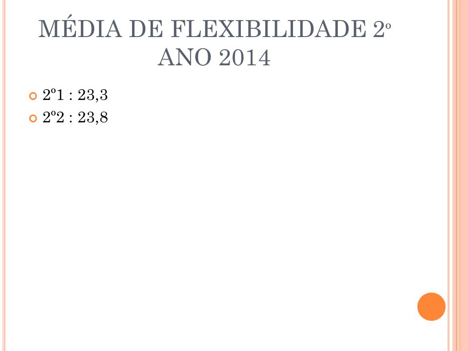 MÉDIA DE FLEXIBILIDADE 2º ANO 2014