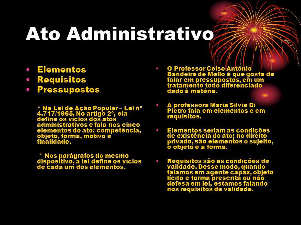 Ato Administrativo Elementos Requisitos Pressupostos