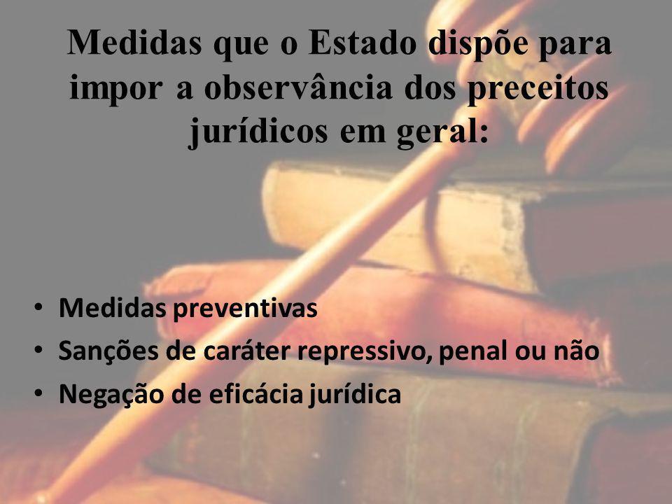Medidas que o Estado dispõe para impor a observância dos preceitos jurídicos em geral: