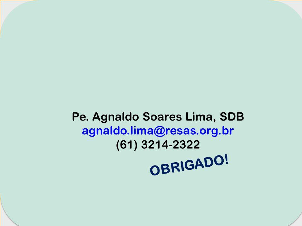 Pe. Agnaldo Soares Lima, SDB agnaldo.lima@resas.org.br (61) 3214-2322