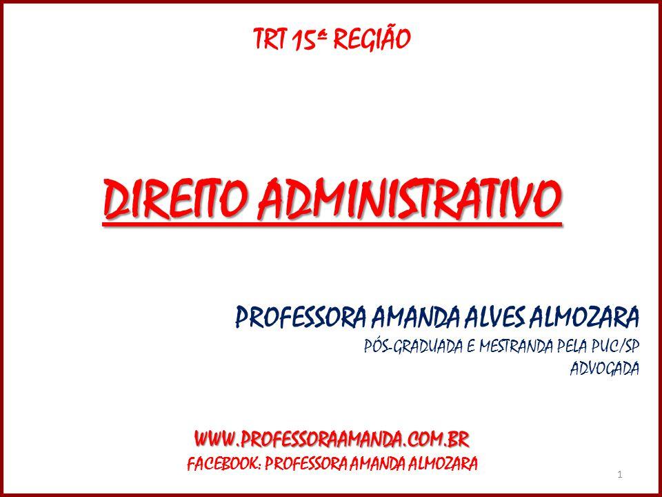 DIREITO ADMINISTRATIVO FACEBOOK: PROFESSORA AMANDA ALMOZARA