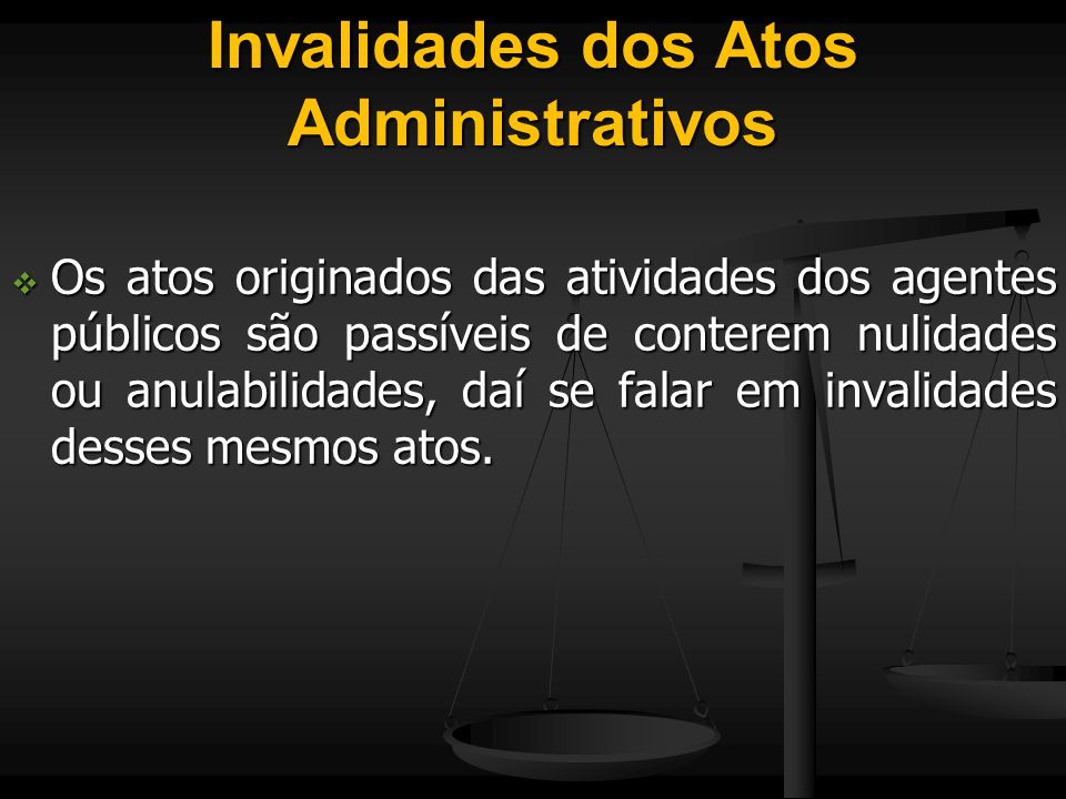 Invalidades dos Atos Administrativos