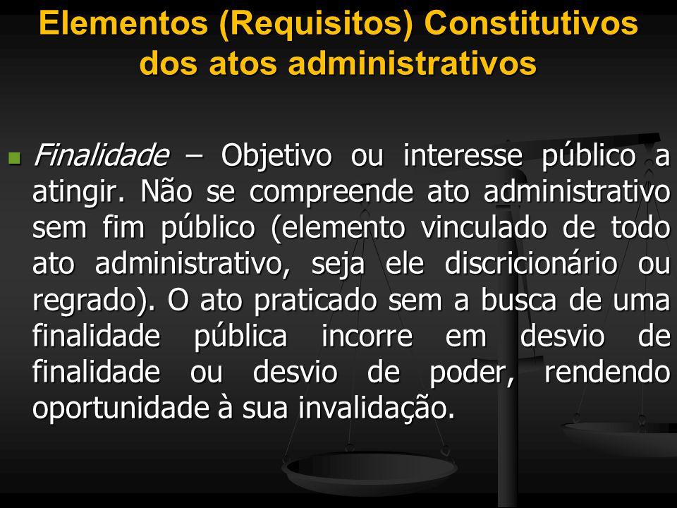 Elementos (Requisitos) Constitutivos dos atos administrativos