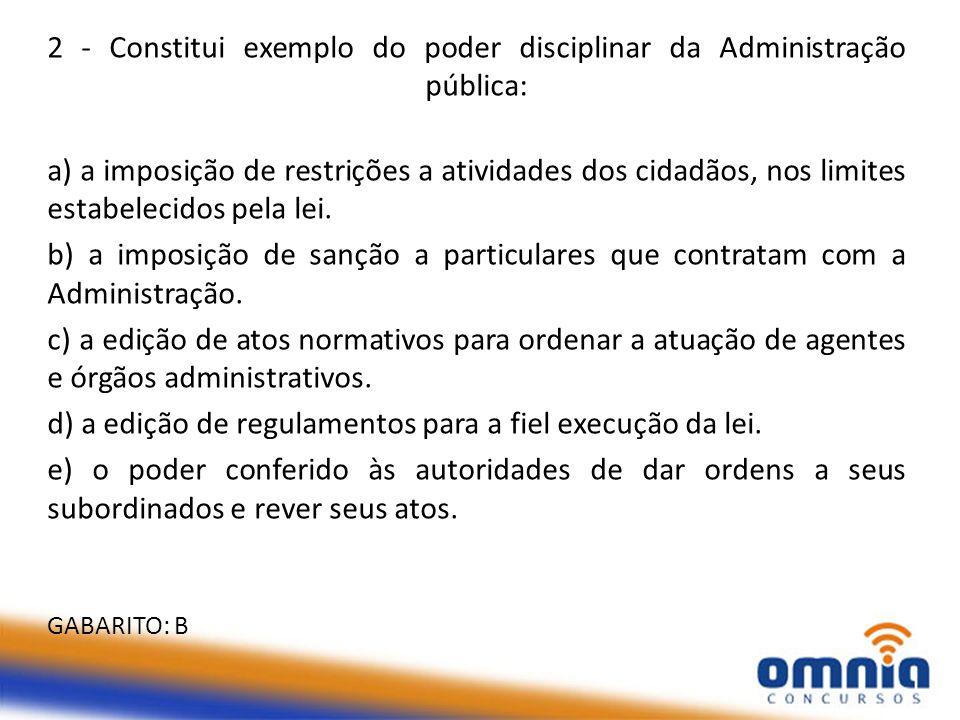 2 - Constitui exemplo do poder disciplinar da Administração pública: