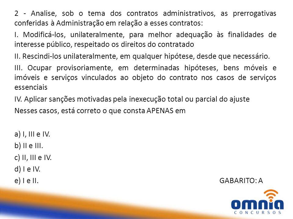 2 - Analise, sob o tema dos contratos administrativos, as prerrogativas conferidas à Administração em relação a esses contratos: