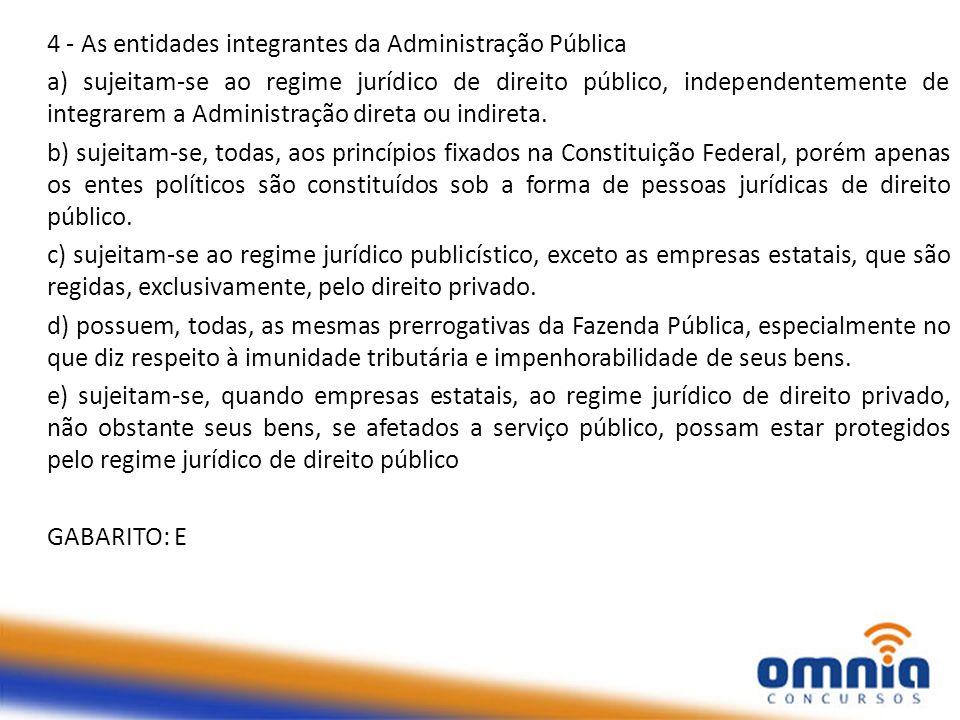 4 - As entidades integrantes da Administração Pública