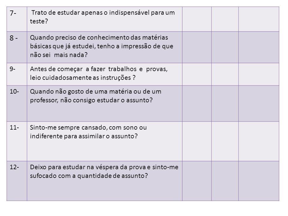 7- 8 - Trato de estudar apenas o indispensável para um teste