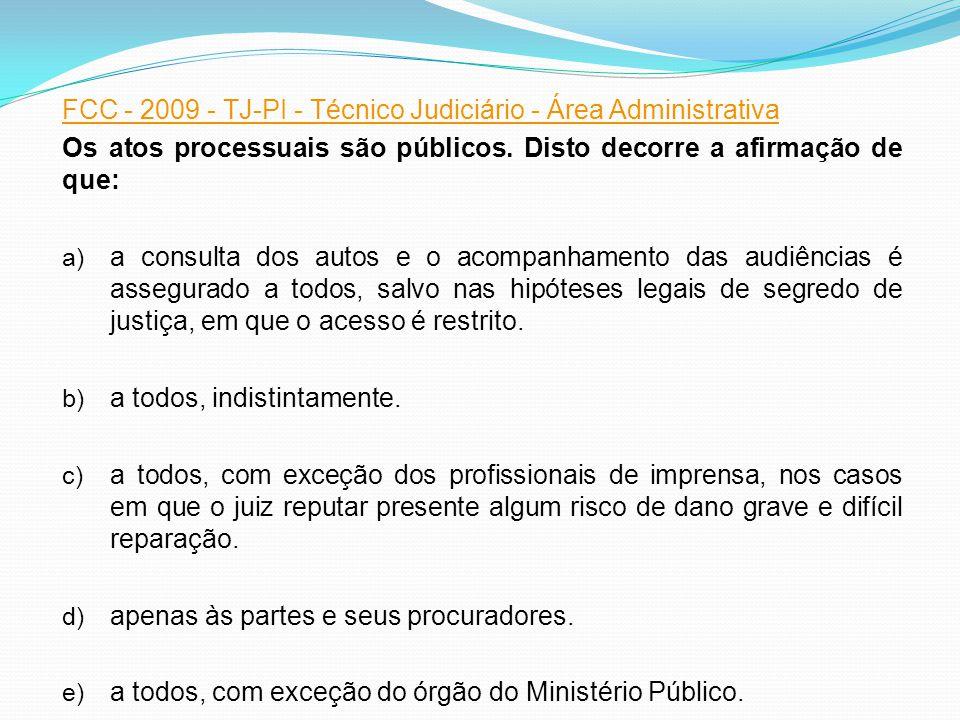 FCC - 2009 - TJ-PI - Técnico Judiciário - Área Administrativa