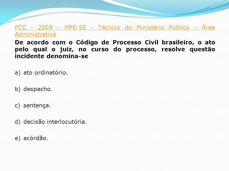 FCC - 2009 - MPE-SE - Técnico do Ministério Público – Área Administrativa