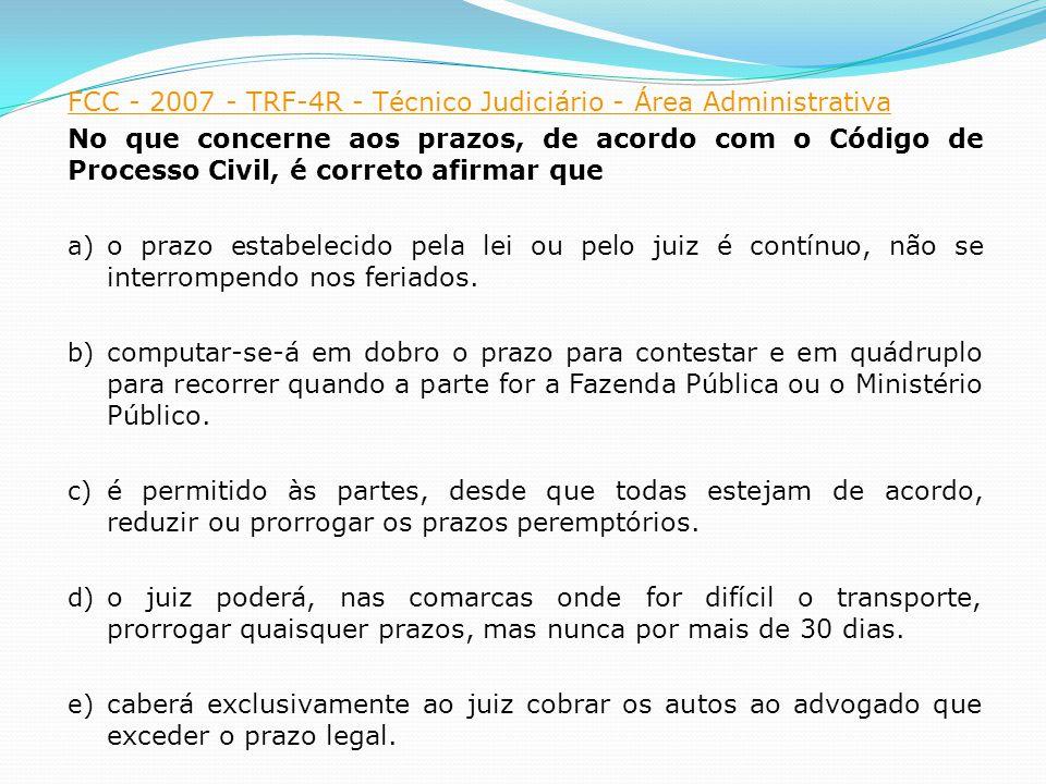 FCC - 2007 - TRF-4R - Técnico Judiciário - Área Administrativa