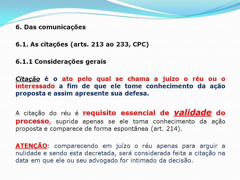 6. Das comunicações 6. 1. As citações (arts. 213 ao 233, CPC) 6. 1