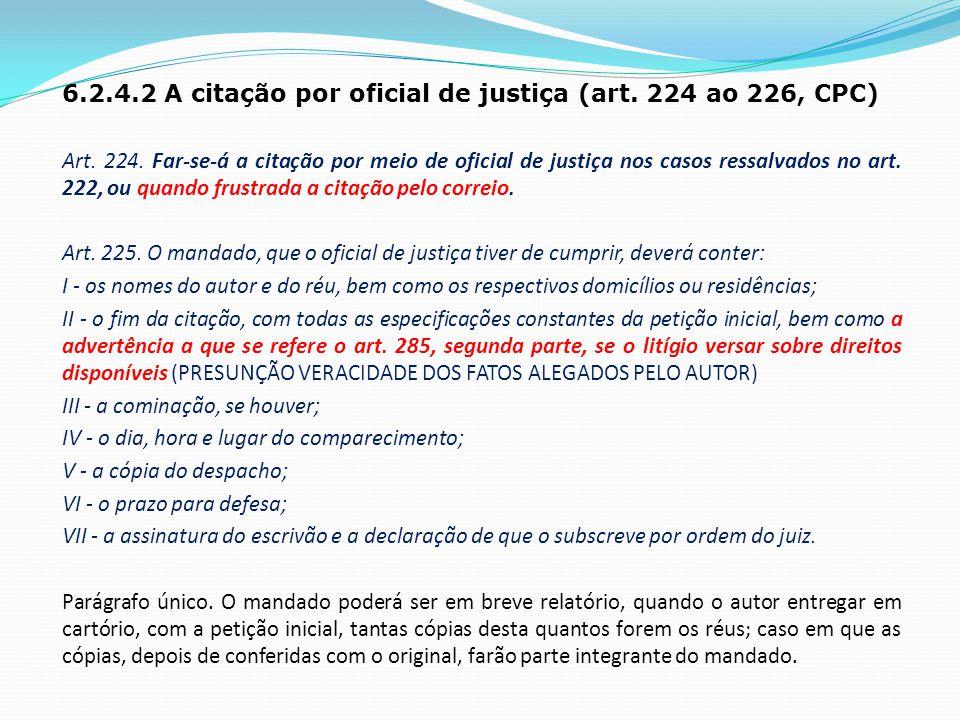 6.2.4.2 A citação por oficial de justiça (art. 224 ao 226, CPC)