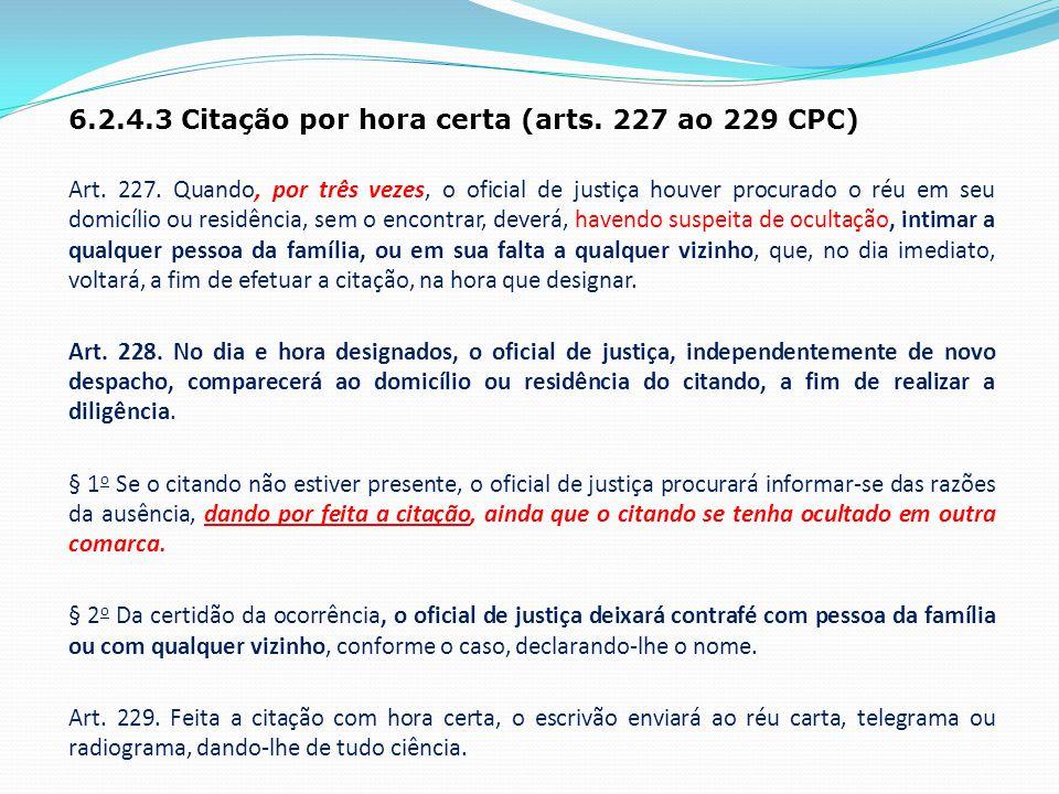 6.2.4.3 Citação por hora certa (arts. 227 ao 229 CPC)