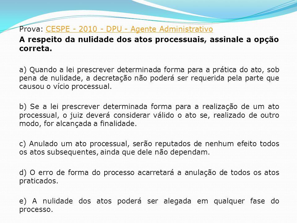 Prova: CESPE - 2010 - DPU - Agente Administrativo