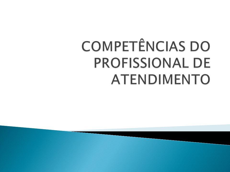COMPETÊNCIAS DO PROFISSIONAL DE ATENDIMENTO
