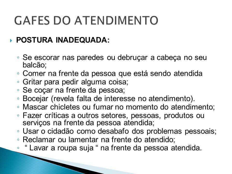 GAFES DO ATENDIMENTO POSTURA INADEQUADA: