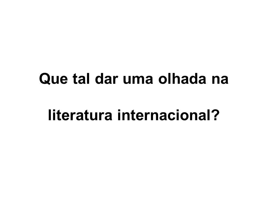 Que tal dar uma olhada na literatura internacional